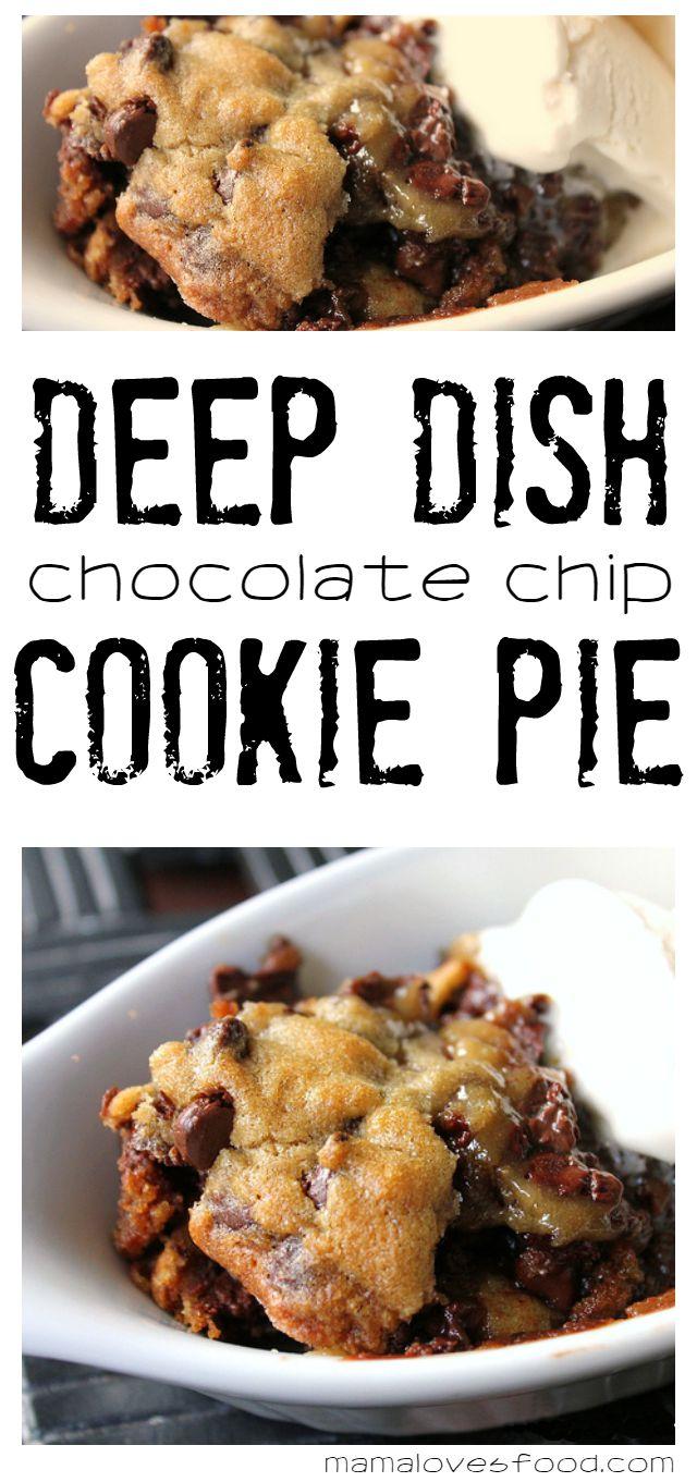 Deep Dish Chocolate Chip Cookie Pie - Mama Loves Food