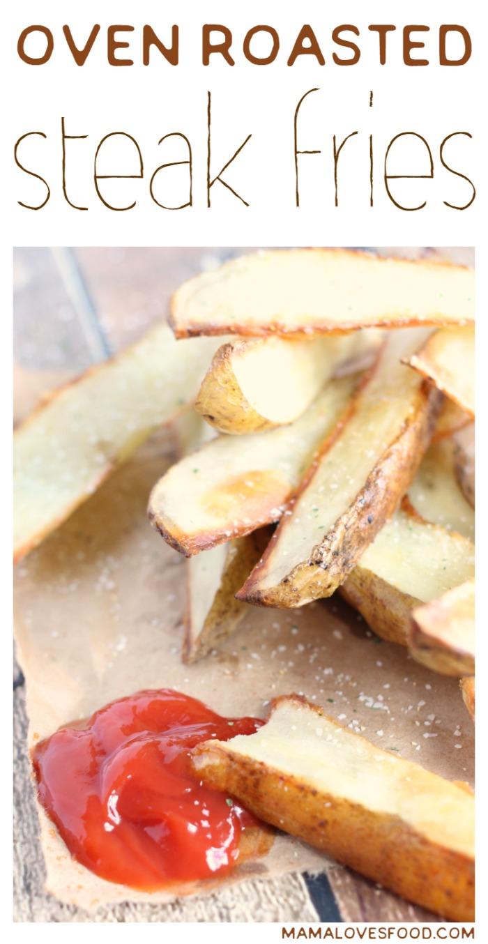 Oven Roasted Steak Fries - Mama Loves Food