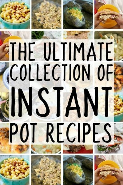 The Ultimate Collection of Instant Pot Recipes (Instapot Recipes)