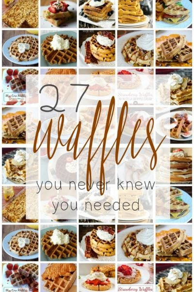 27 Waffle Recipes You Never Knew You Needed!