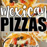 EASY MEXICAN PIZZAS RECIPE